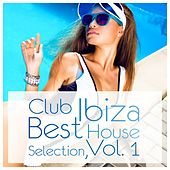 Club Ibiza: Best House Selection, Vol. 1 by Various Artists