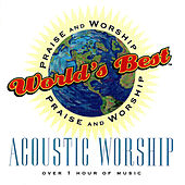 World's Best Praise & Worship: Acoustic by Various Artists