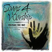 Songs 4 Worship: Prepare the Way by Various Artists
