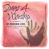 Songs 4 Worship: My Redeemer Lives von Various Artists