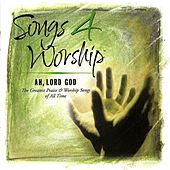Songs 4 Worship: Ah Lord God by Various Artists
