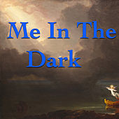 Me In The Dark by Various Artists