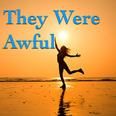 They Were Awful von Various Artists