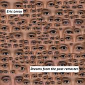 Dreams from the Past (Remaster) de Eric Leroy