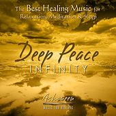 The Best Healing Music for Relaxation, Meditation & Sleep: Deep Peace Infinity by Ashaneen