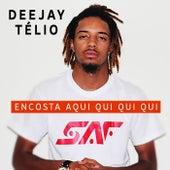 Encosta Aqui Qui Qui Qui by DJ Télio