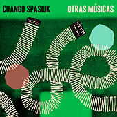 Otras Músicas by Chango Spasiuk