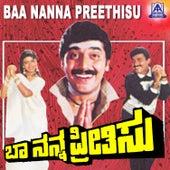 Baa Nanna Preethisu (Original Motion Picture Soundtrack) by Various Artists