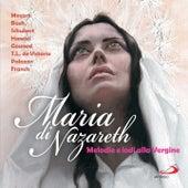 Maria di Nazareth (Melodie e lodi alla Vergine) de Various Artists