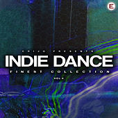 Indie Dance Finest Collection, Vol. 4 by Various Artists
