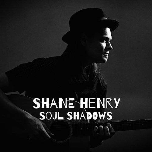 Soul Shadows by Shane Henry