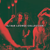 Dj Bar Lounge Collection by Various Artists