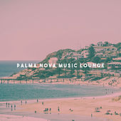 Palma Nova Music Lounge by Various Artists