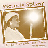 Victoria Spivey and the Easy Rider Jazz Band by Various Artists