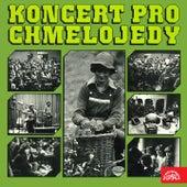 Koncert pro Chmelojedy by Various Artists