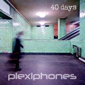 40 Days by Plexiphones
