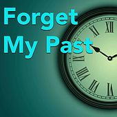 Forget My Past von Various Artists