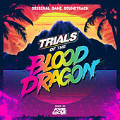 Trials of the Blood Dragon (Original Game Soundtrack) by Various Artists