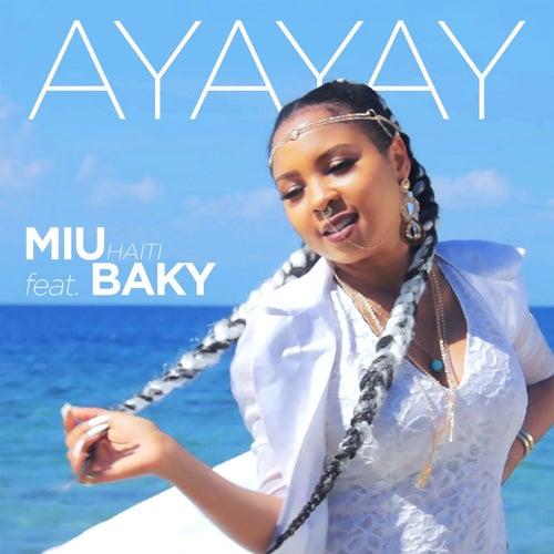 Ayayay (feat. Baky) by Miu Haiti