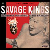 Savage Kings by Barrence Whitfield & The Savages
