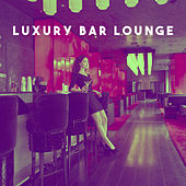 Luxury Bar Lounge by Various Artists