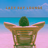 Lazy Day Lounge by Various Artists