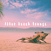 After Beach Lounge by Various Artists