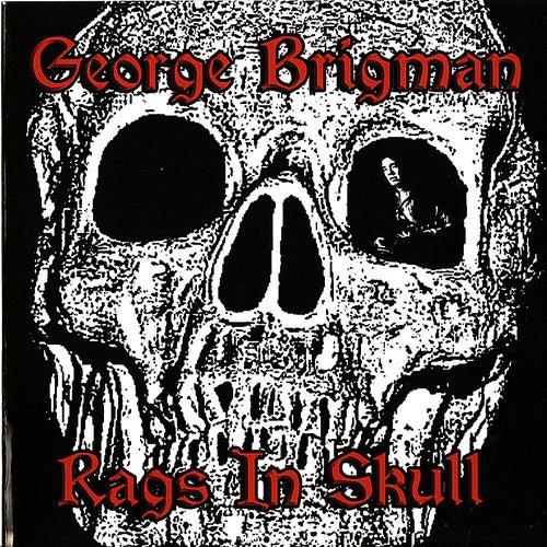Rags in Skull by George Brigman