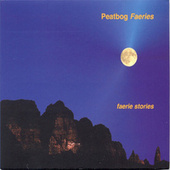 Faerie Stories by Peatbog Faeries