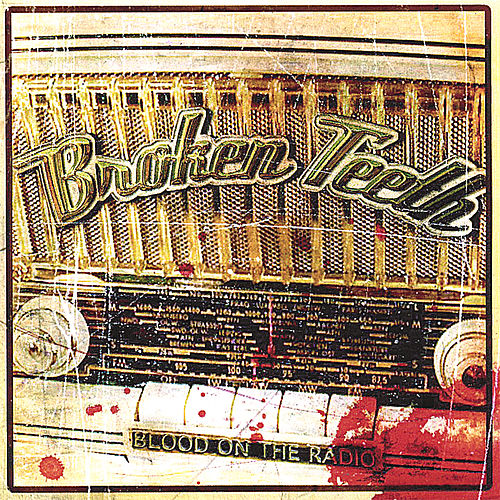 Blood On the Radio - Live by Broken Teeth
