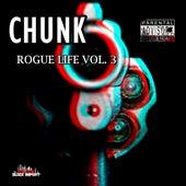 Chunk Rogue Life, Vol. 3 de Chunk (Rap)