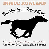 The Man From Snowy River& Other Great Australian Themes by Bruce Rowland
