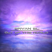Out of This World by Bryan EL