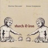 Starch & Iron by Rayna Gellert