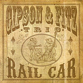 Rail Car by The Gipson and Fitz Trio