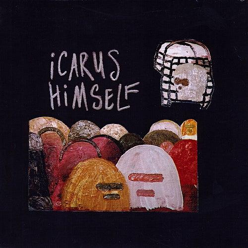 Icarus Himself by Icarus Himself