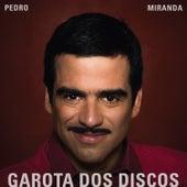 Garota dos Discos - Single de Pedro Miranda