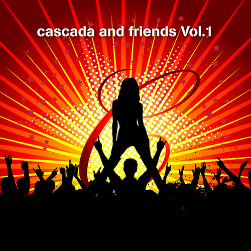 Cascada and Friends Vol.1 by Various Artists