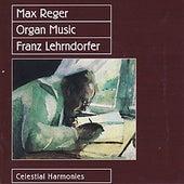 Max Reger: Organ Music by Franz Lehrndorfer