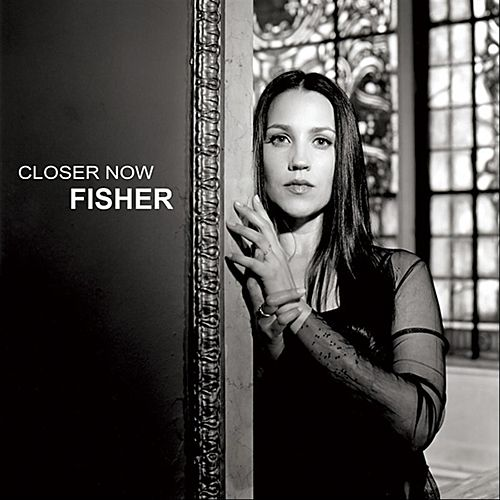 Closer Now von Fisher