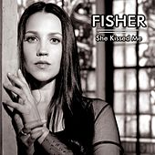 She Kissed Me by Fisher