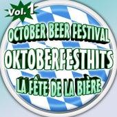 Oktoberfesthits - October Beer Festival - La fête de la bière - Vol. 1 by Various Artists
