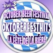 Oktoberfesthits - October Beer Festival - La fête de la bière - Vol. 3 by Various Artists