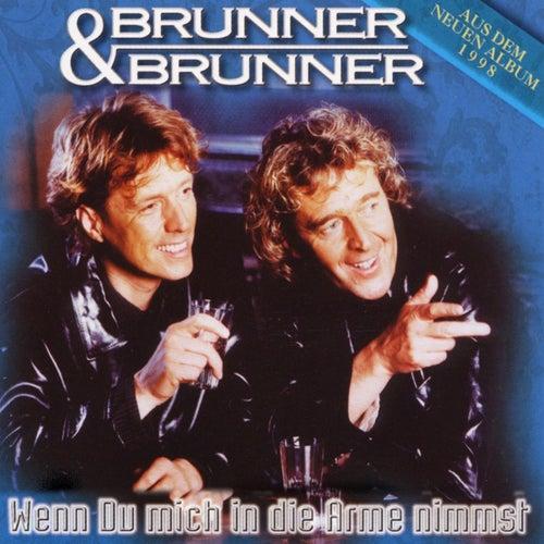Wenn du mich in die Arme nimmst by Brunner & Brunner