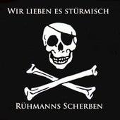 Wir Lieben Es Stürmisch (Heio Heio) von Rühmanns (Sch)erben