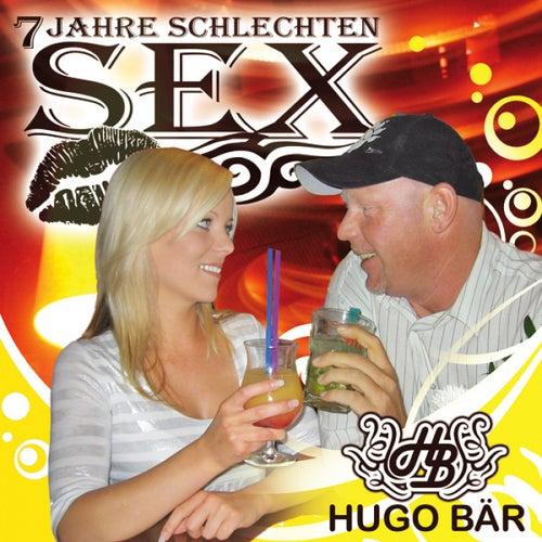 7 Jahre Schlechten Sex by Hugo Bär