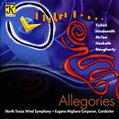 NORTH TEXAS WIND SYMPHONY: Allegories by Eugene Migliaro Corporon