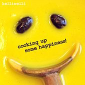 Cooking up Some Happiness by Kelli Welli