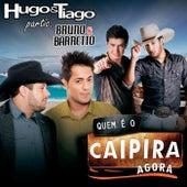 Quem É o Caipira Agora de Hugo & Tiago