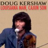 Louisiana Man, Cajun Son by Doug Kershaw